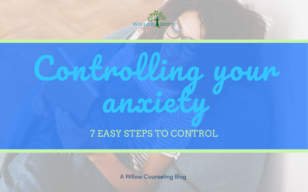 Control Your Anxiety in 7 Steps