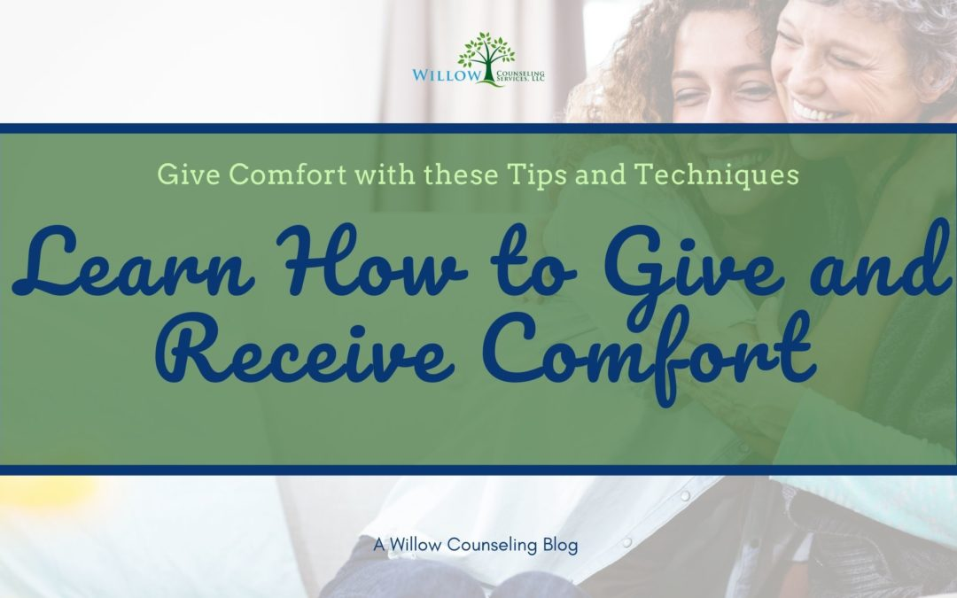 Learn How to Give and Receive Comfort