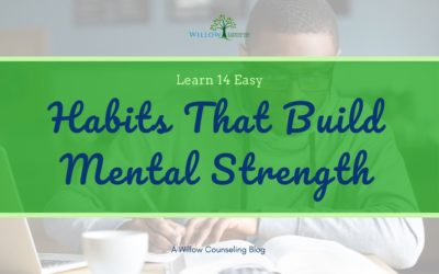 14 Easy Habits that build Mental Strength